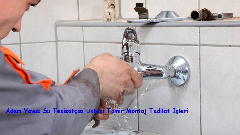 Adem Yavuz Su Tesisatçısı Ustası Tamir Montaj Tadilat İşleri
