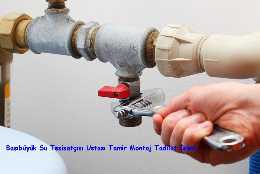 Başıbüyük Su Tesisatçısı Ustası Tamir Montaj Tadilat İşleri